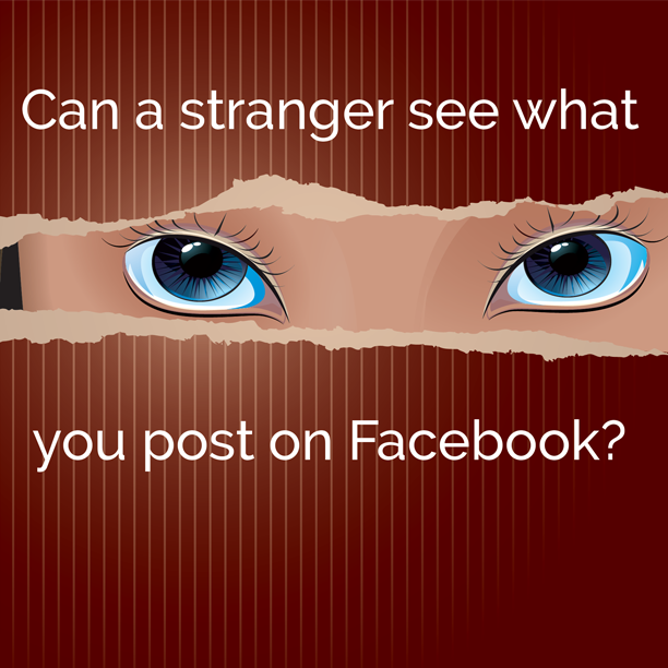 Can a stranger see what you post on Facebook? - Home - Meic